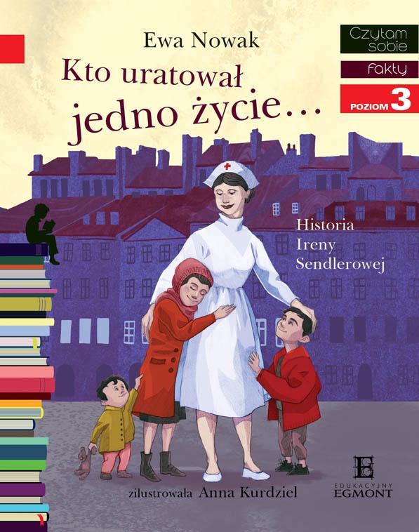 okladka_Kto_uratowal_jedno_zycie_historia_Ireny_Sendlerowej